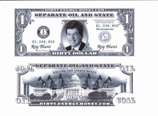 Roy Blunt Missouri Senator is a perfect example of Big Business and Dirty Energy Money in Politics